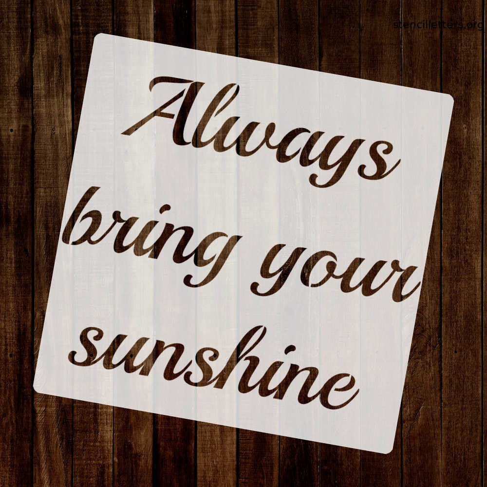 always-bring-your-sunshine-quote-stencil