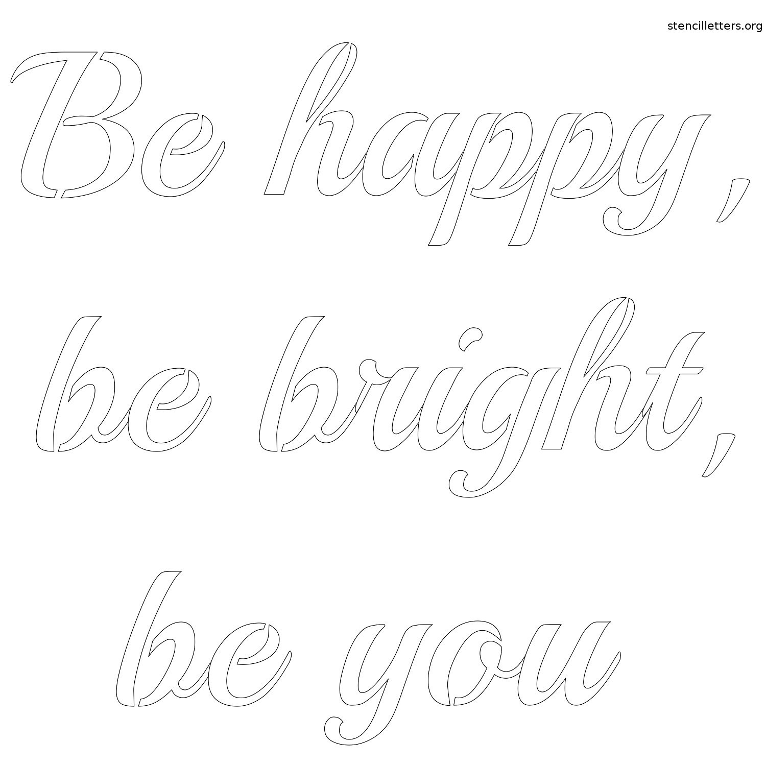 picture regarding Printable Calligraphy Stencils titled Be content, be vibrant, be by yourself totally free printable letter stencil