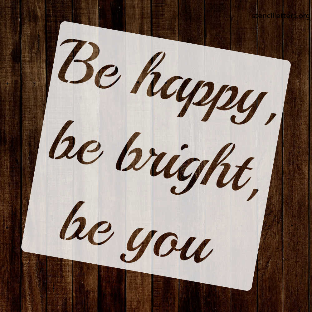 be-happy-be-bright-be-you-quote-stencil