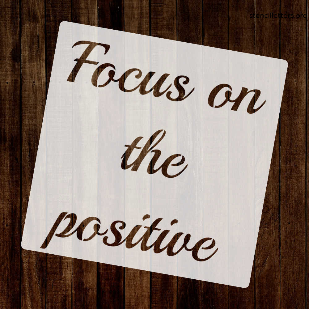 focus-on-the-positive-quote-stencil