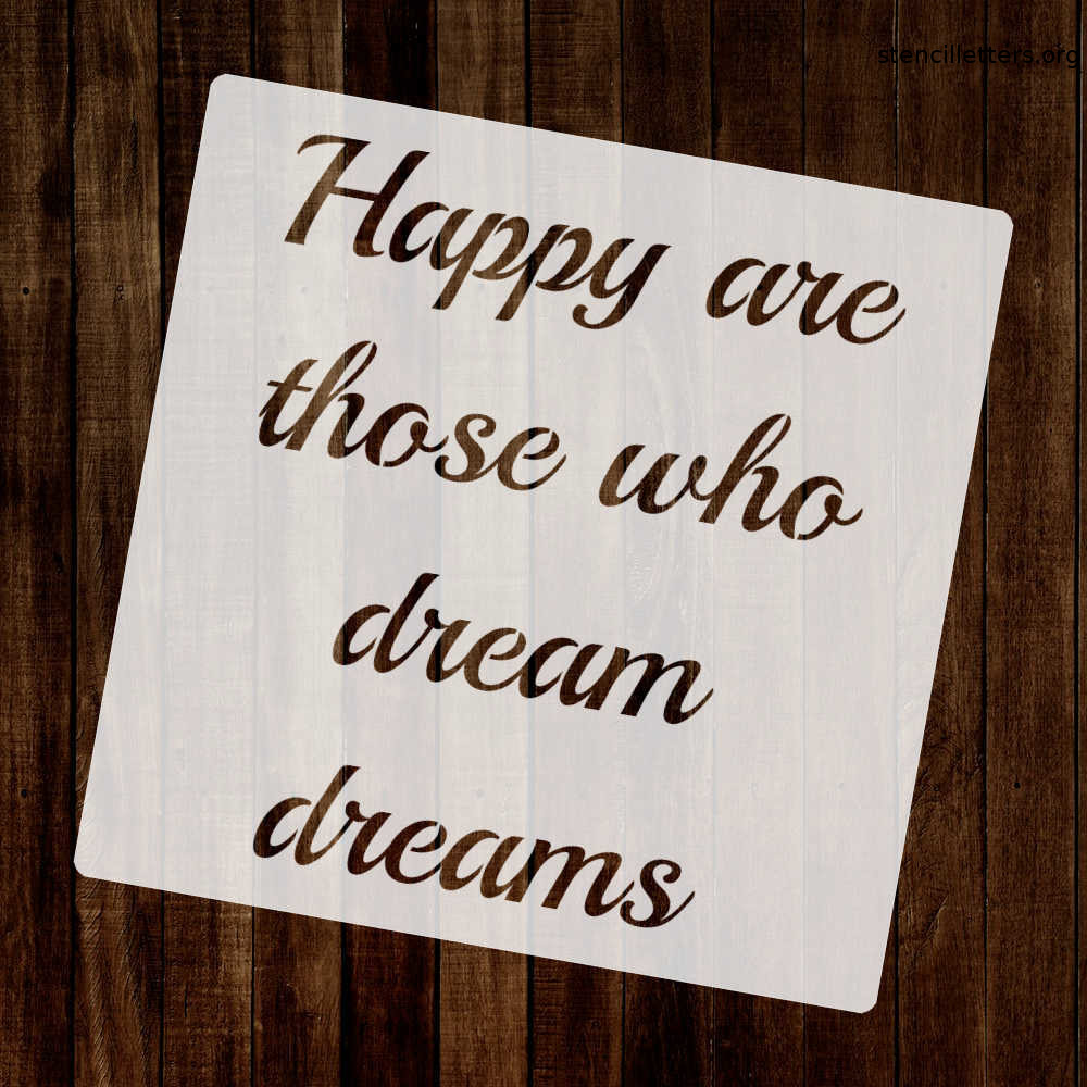 happy-are-those-who-dream-dreams-quote-stencil