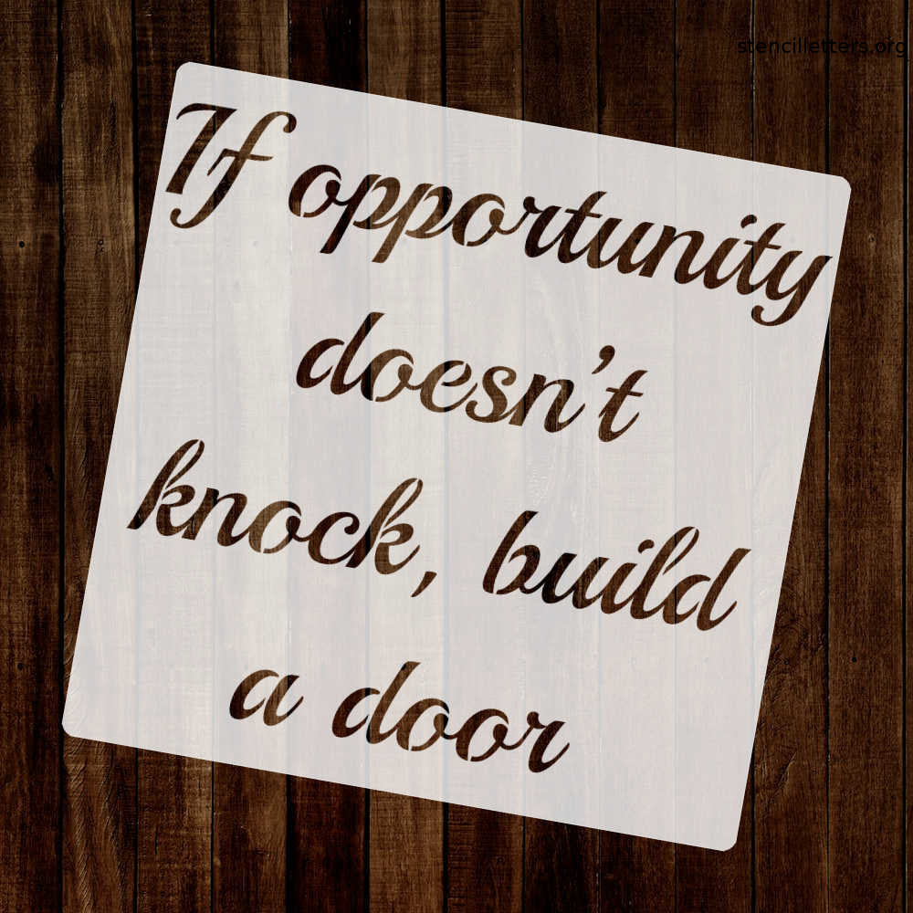 if-opportunity-doesnt-knock-build-a-door-quote-stencil