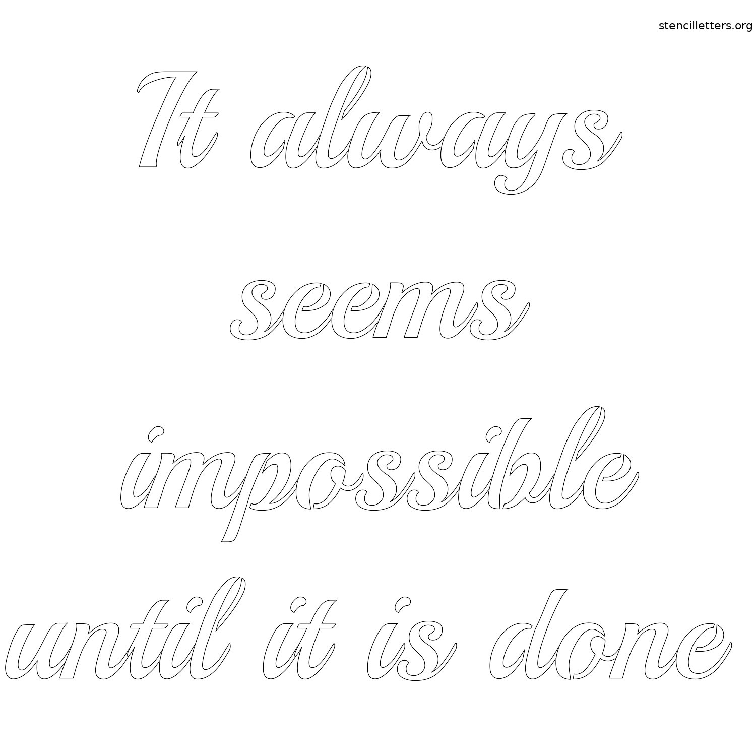 it-always-seems-impossible-until-it-is-done-quote-stencil-outline.jpg