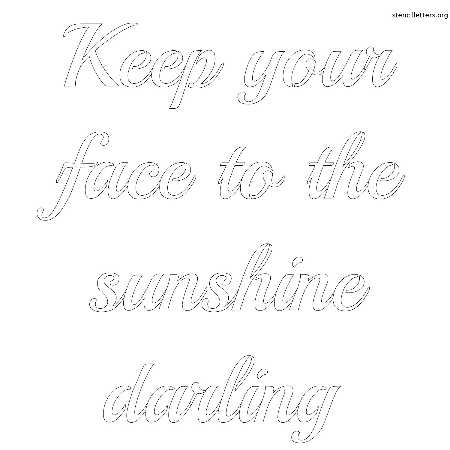 image relating to Printable Calligraphy Stencils named Continue to keep your facial area in the direction of the solar darling printable letter