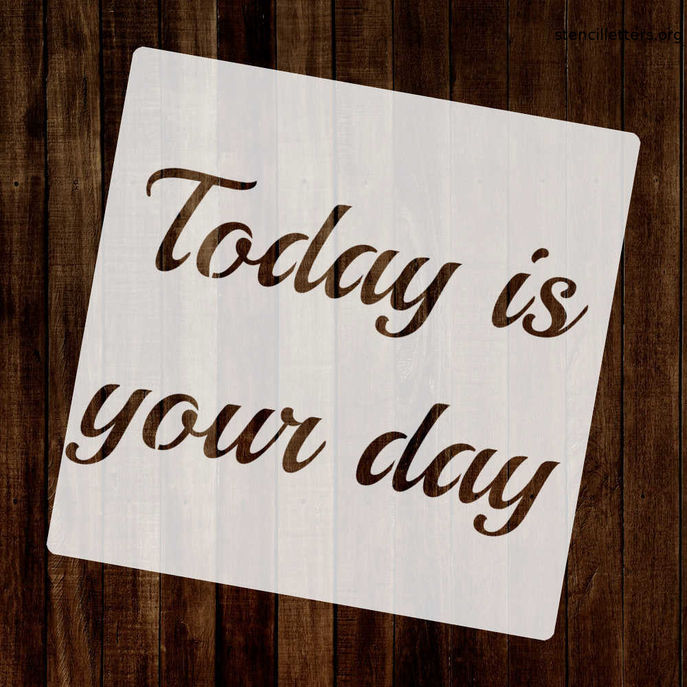 today-is-your-day-quote-stencil